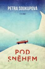 Petra Soukupová - Pod sněhem